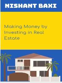 Cover Making Money by Investing in Real Estate