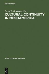 Cover Cultural Continuity in Mesoamerica