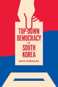 Cover Top-Down Democracy in South Korea