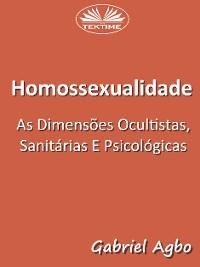Cover Homossexualidade:  As Dimensões Ocultistas, Sanitárias E Psicológicas