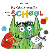 Cover The Colour Monster Goes to School