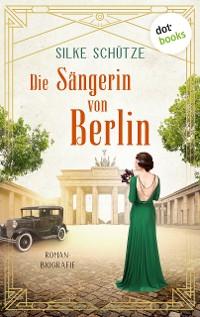 Cover Die Sängerin von Berlin