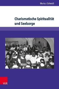 Cover Charismatische Spiritualität und Seelsorge