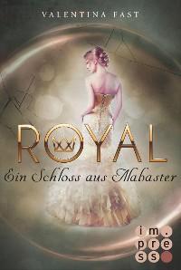 Cover Royal 3: Ein Schloss aus Alabaster