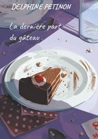 Cover La dernière part du gâteau