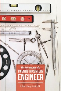 Cover The Adventures of a Twentieth Century Engineer