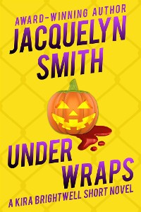 Cover Under Wraps: A Kira Brightwell Short Novel