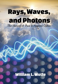 Cover Rays, Waves and Photons