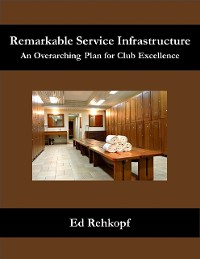 Cover Remarkable Service Infrastructure - An Overarching Plan for Club Excellence
