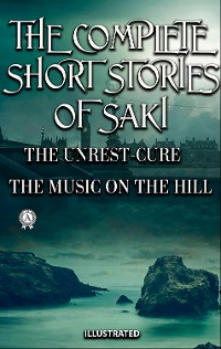 Cover The Complete Short Stories of Saki. Illustrated