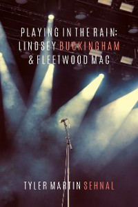 Cover Playing In the Rain: Lindsey Buckingham & Fleetwood Mac