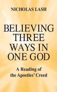 Cover Believing Three Ways in One God