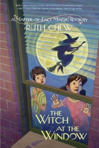 Cover Matter-of-Fact Magic Book: The Witch at the Window