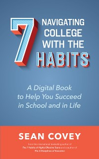 Cover Navigating College With the 7 Habits