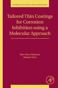 Cover Tailored Thin Coatings for Corrosion Inhibition Using a Molecular Approach