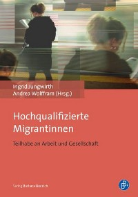 Cover Hochqualifizierte Migrantinnen