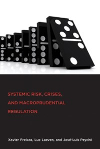 Cover Systemic Risk, Crises, and Macroprudential Regulation