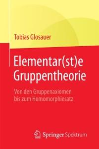 Cover Elementar(st)e Gruppentheorie