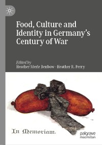 Cover Food, Culture and Identity in Germany's Century of War