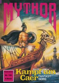 Cover Mythor 190: Kampf um Caer