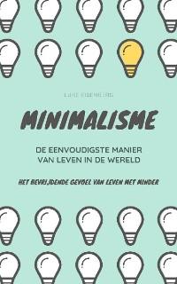 Cover MINIMALISME...De Eenvoudigste Manier Van Leven In De Wereld