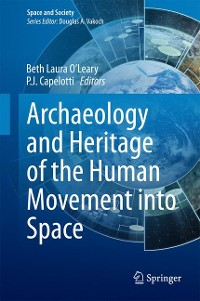 Cover Archaeology and Heritage of the Human Movement into Space
