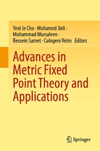 Cover Advances in Metric Fixed Point Theory and Applications
