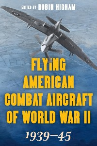 Cover Flying American Combat Aircraft of World War II