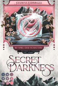 Cover Secret Darkness. Im Spiegel der Schatten (Ein »Secret Elements«-Roman)