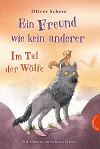Cover Ein Freund wie kein anderer 2: Im Tal der Wölfe