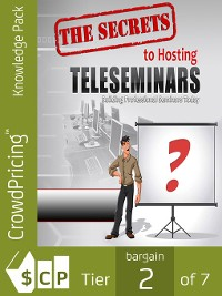 Cover The Secrets to Hosting Successful Teleseminars