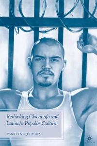 Cover Rethinking Chicana/o and Latina/o Popular Culture