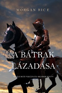 Cover A Bátrak Lázadása (Királyok És Varázslók - Második Könyv)