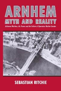 Cover Arnhem: Myth and Reality