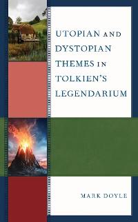 Cover Utopian and Dystopian Themes in Tolkien's Legendarium