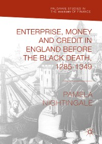 Cover Enterprise, Money and Credit in England before the Black Death 1285–1349