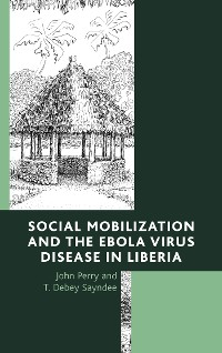 Cover Social Mobilization and the Ebola Virus Disease in Liberia