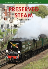Cover Preserved Steam Britain's Heritage Railways Volume Two