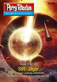 Cover Perry Rhodan 2833: SVE-Jäger