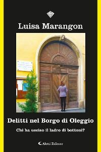 Cover Delitti nel Borgo di Oleggio - Chi ha ucciso il ladro di bottoni?