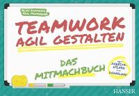 Cover Teamwork agil gestalten – Das Mitmachbuch