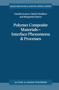 Cover Polymer Composite Materials - Interface Phenomena & Processes