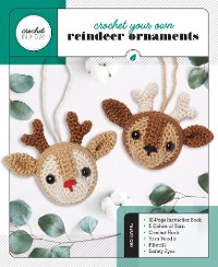 Cover Crochet Your Own Reindeer Ornaments