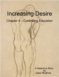 Cover Increasing Desire: Chapter 4 - Continuing Education
