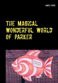 Cover The Magical Wonderful World of Parker