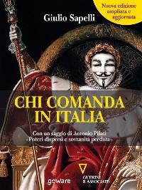 Cover Chi comanda in Italia? (Nuova edizione) Con un saggio di Antonio Pilati «Poteri dispersi e sovranità perduta»