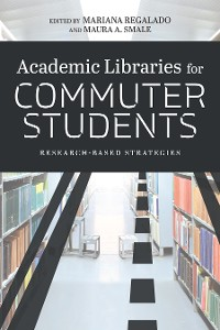 Cover Academic Libraries for Commuter Students