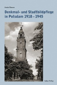 Cover Denkmal- und Stadtbildpflege in Potsdam 1918-1945