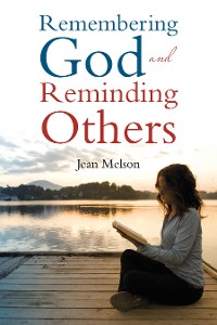 Cover Remembering God and Reminding Others