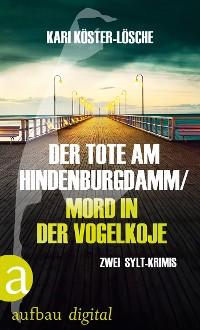 Cover Der Tote am Hindenburgdamm / Mord in der Vogelkoje